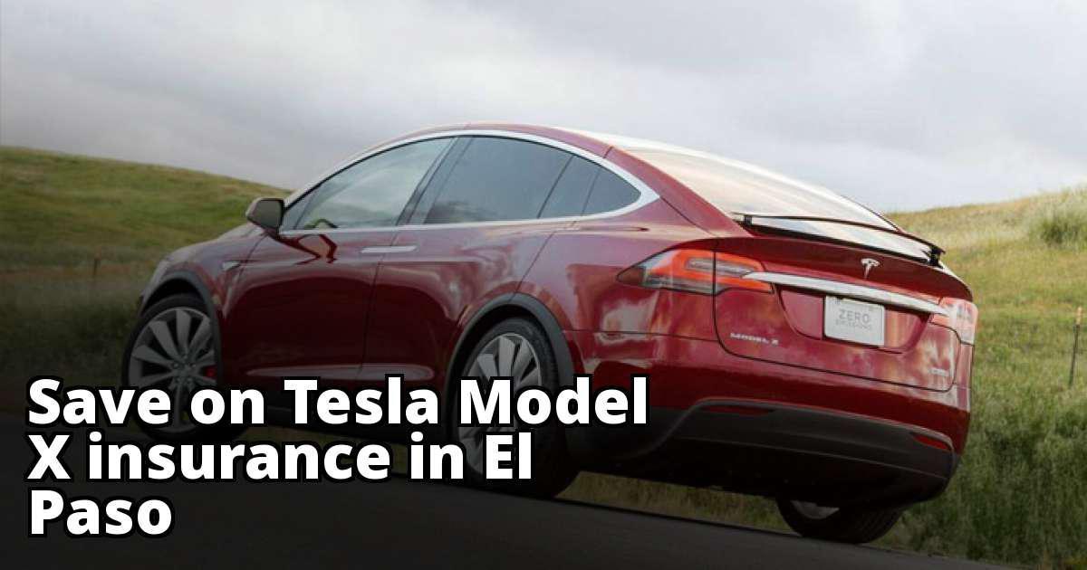 Compare Tesla Model X Insurance Rate Quotes in El Paso Texas